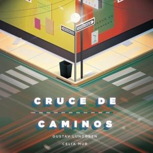 Portada 'Cruce de caminos' | Celia Mur & Gustav Lundgren